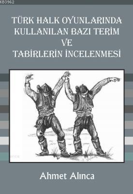 Türk Halk Oyunlarında Kullanılan Bazı Terim ve Tabirlerin İncelemesi