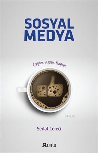 Sosyal Medya; Çağlar, Ağlar, Bağlar