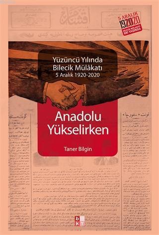 Anadolu Yükselirken Yüzüncü Yılında Bilecik Mülakatı; 5 Aralık 1920 - 2020