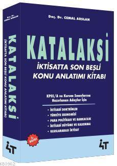 Katalaksi - İktisatta Son Beşli Konu Anlatım Kitabı; KPSS A ve Kurum SInavlarına Hazırlanan Adaylar İçin