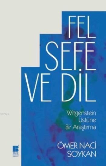 Felsefe ve Dil - Witgenstein Üstüne Bir Araştırma