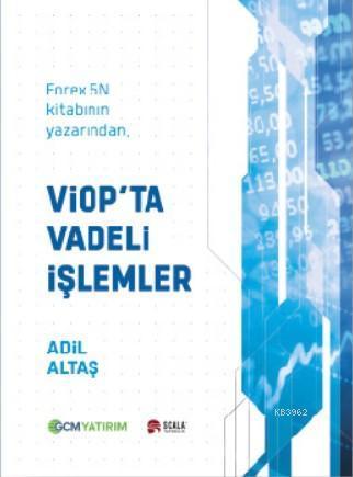 Viop'ta 5N Vadeli İşlemler; Forex 5N kitabının yazarından