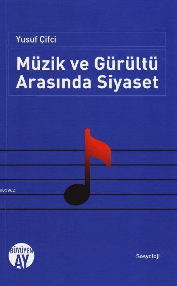 Müzik ve Gürültü Arasında Siyaset