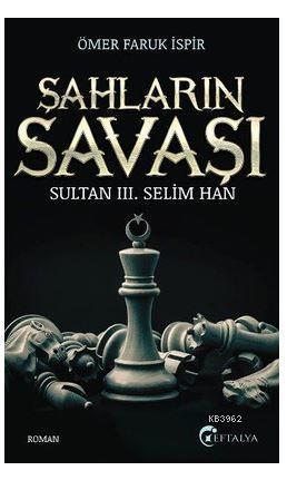 Şahların Savaşı; Sultan 3. Selim Han