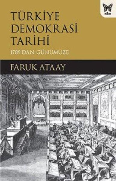 Türkiye Demokrasi Tarihi; 1789'dan Günümüze