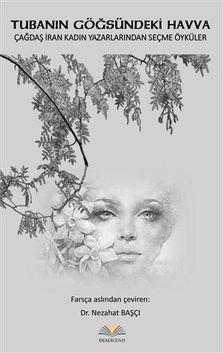 Tubanın Göğsündeki Havva; Çağdaş İran Kadın Yazarlarından Seçme Öyküler