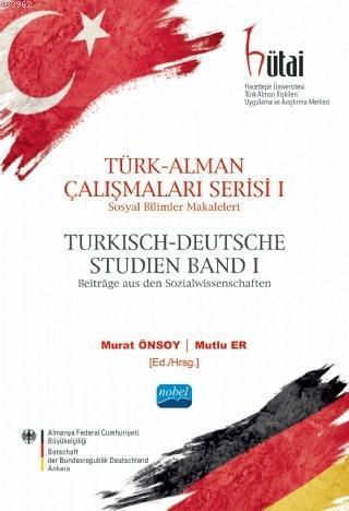 Türk - Alman Çalışmaları Serisi 1; Sosyal Bilimler Makaleleri
