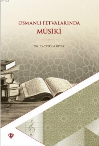 Osmanlı Fetvalarında Mûsikî