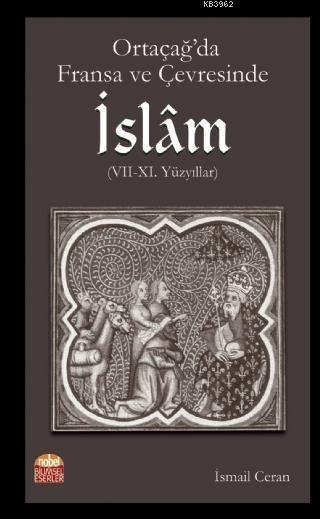 Ortaçağ'da Fransa ve Çevresinde İslam (VII-XI. Yüzyıllar)