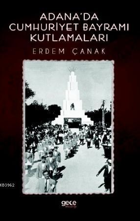 Adana'da Cumhuriyet Bayramı Kutlamaları