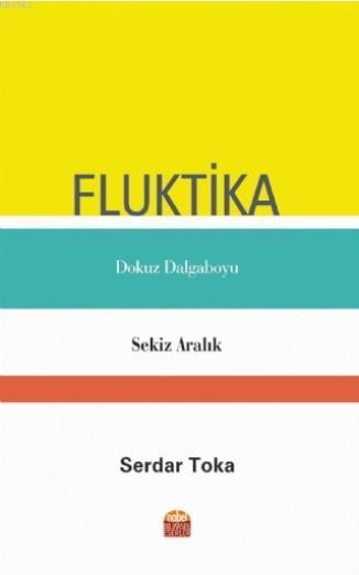Fluktika; Dokuz Dalga Boyu - Sekiz Aralık
