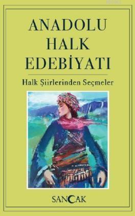 Anadolu Halk Edebiyatı; Halk Şiirlerinden Seçmeler