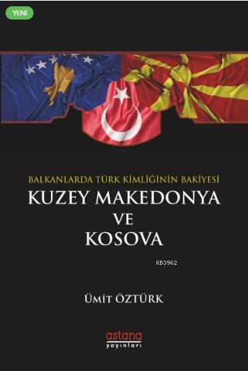 Balkanlar'da Türk Kimliğinin Bakiyesi: Kuzey Makedonya ve Kosova