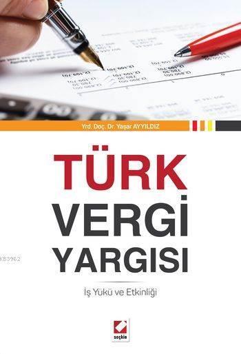Türk Vergi Yargısı; İş Yükü ve Etkinliği