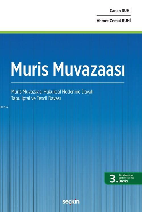 Muris Muvazaası; Muris Muvazaası Hukuksal Nedenine Dayalı Tapu İptal ve Tescil Davası