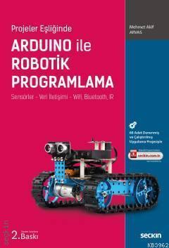 Arduino ile Robotik Programlama; Sensörler - Veri İletişimi - Wifi, Bluetooth, IR
