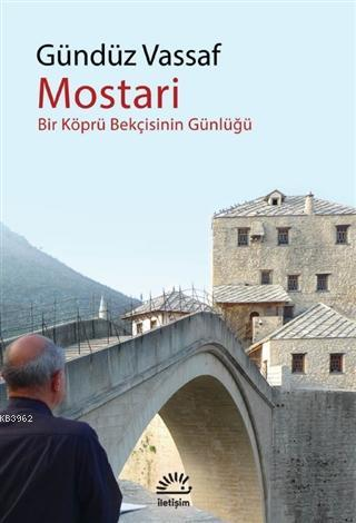Mostari; Bir Köprü Bekçisinin Günlüğü