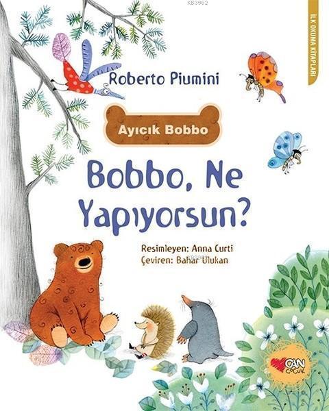 Ayıcık Bobbo: Bobbo, Ne Yapıyorsun?; İlk Okuma Kitapları Dizisi