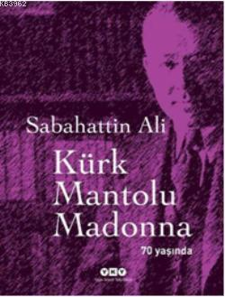 Kürk Mantolu Madonna 70 Yaşında!