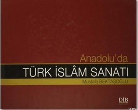 Anadolu'da Türk İslam Sanatı