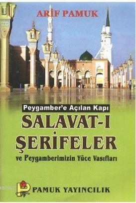 Salavat-ı Şerifeler ve Peygamberimizin Yüce Vasıfları (Dua-084)