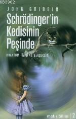 Schrödinger'in Kedisinin Peşinde; Kuantum Fiziği ve Gerçeklik
