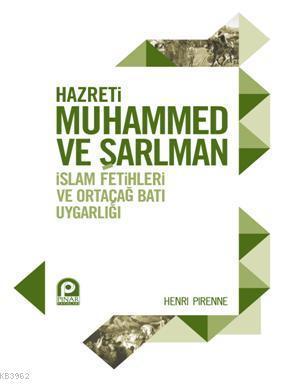 Hazreti Muhammed ve Şarlman; İslam Fetihleri ve Ortaçağ Batı Uygarlığı