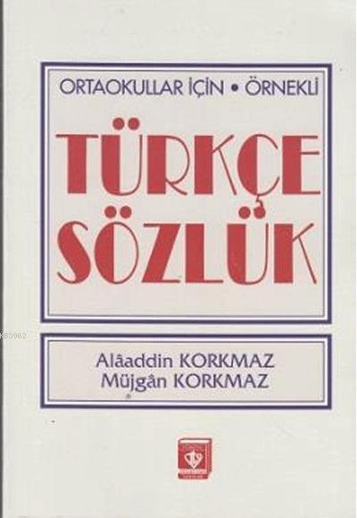 Ortaokullar İçin Örnekli Türkçe Sözlük
