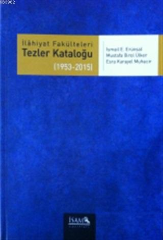 İlahiyat Fakülteleri Tezler Kataloğu 3 (1953-2015)