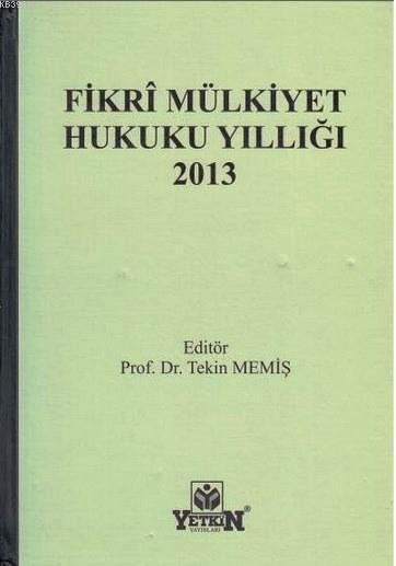 Fikri Mülkiyet Hukuku Yıllığı 2013