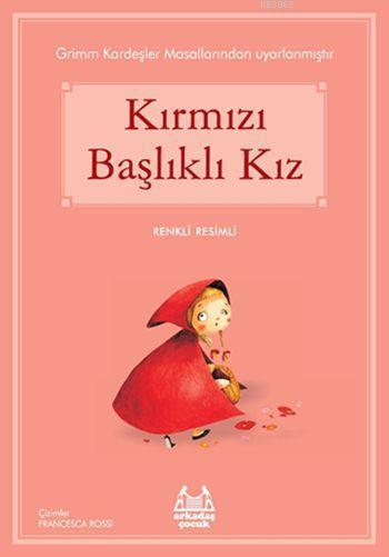 Kırmızı Başlıklı Kız; Gökkuşağı Renkli Resimli Seri