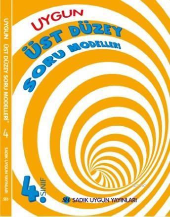 Sadık Uygun Yayınları 4. Sınıf Üst Düzey Soru Modelleri Sadık Uygun