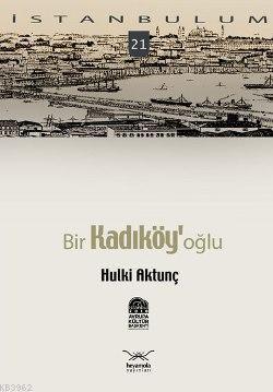 Bir Kadıköy'oğlu; İstanbulum 21