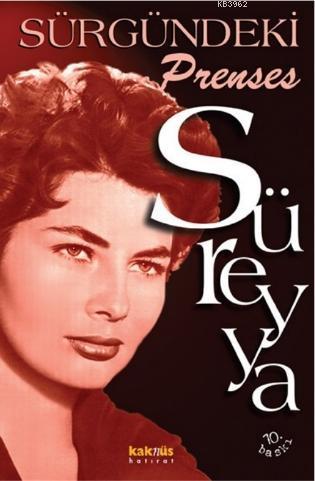 Süreyya - Sürgündeki Prenses; İran Sarayından Gerçek Bir Aşk Hikayesi