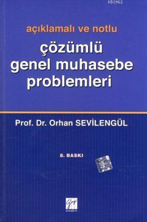 Açıklamalı ve Notlu Çözümlü Genel Muhasebe Problemleri