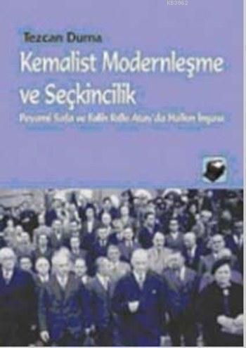 Kemalist Modernleşme ve Seçkincilik; Peyami Safa ve Falih Rıfkı Atay'da Halkın İnşası