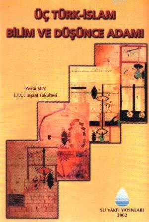 Üç Türk İslam Bilim ve Düşünce Adamı