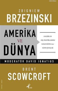 Amerika ve Dünya; Amerikan Dış Politikasının Geleceğine Dair Konuşmalar