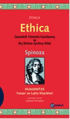 Ethica; Geometrik Yöntemlerle Kanıtlanmış ve Beş Bölüme Ayrılmış Ahlak