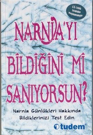 Narnia'yı Bildiğini mi Sanıyorsun?
