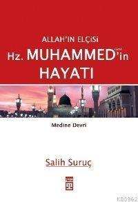 Allah'ın Elçisi Hz. Muhammed'in Hayatı - 2 (Medine Devri)