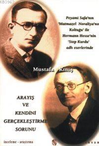 Peyami Safa'nın 'Matmazel Noraliya'nın Koltuğu' ile Hermann Hesse'nin 'Step Kurdu' Adlı Eserlerinde| Arayış ve Kendini Gerçekleştirme Sorunu