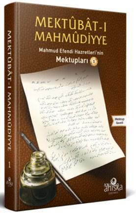Mektubatı Mahmudiyye 1. Cilt; Efendi Hazretleri'nin Mektupları