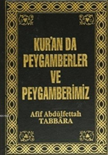 Kur'an'da Peygamberler ve Peygamberimiz