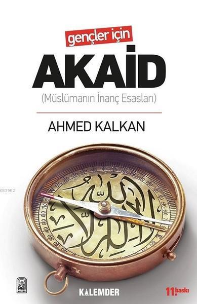 Gençler İçin Akaid; Müslümanın İnanç Esasları