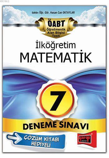 ÖABT İlköğretim Matematik Öğretmenliği 2015; Tamamı Çözümlü 7 Deneme Sınavı