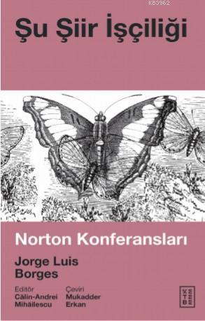 Şu Şiir İşçiliği; Norton Konferansları