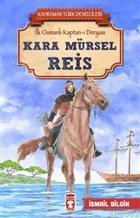 Kara Mürsel Reis - Kahraman Türk Denizcileri; İlk Osmanlı Kaptan-ı Deryası