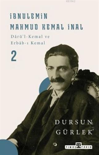 İbnülemin Mahmud Kemal İnal - 2; Darü'i-Kemal ve Erbab-ı Kemal