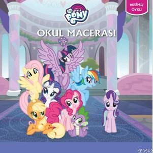 My Litte Pony Okul Macerası - Öykü Kitabı